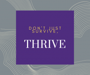 Graphic: Don't Just Survive, Thrive