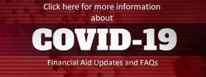 COVID-19 and Financial Aid Updates and FAQs