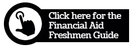Click here for the Financial Aid Freshmen Guide