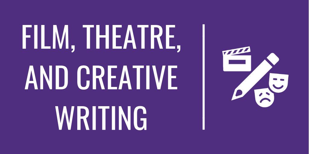 Film, Theatre, & Creative Writing