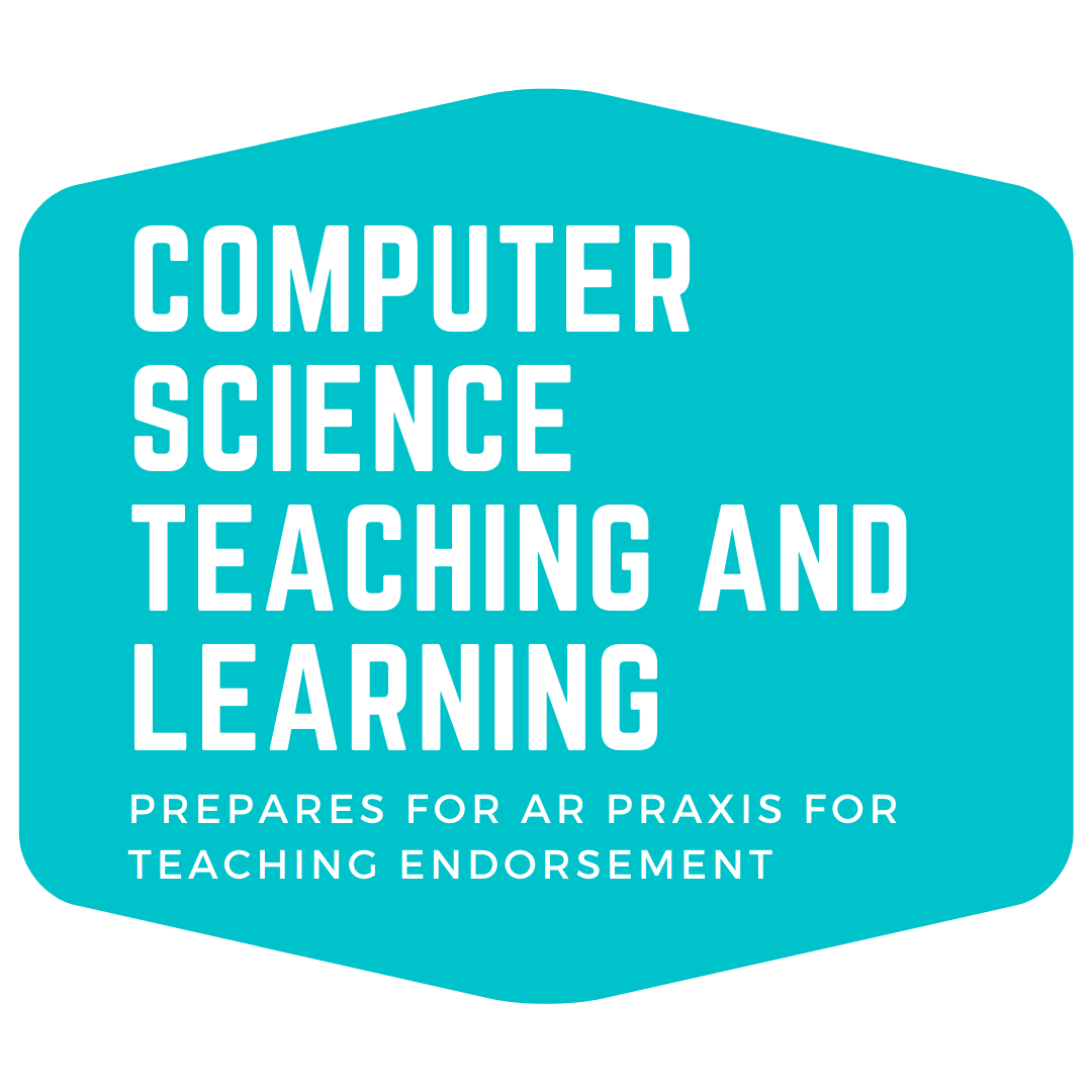 Computer Science Teaching and Learning - Prepares for Arkansas Praxis Test