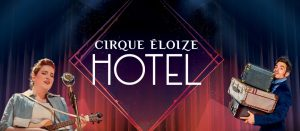 CIRQUE ÉLOIZE RETURNS TO REYNOLDS WITH CONTEMPORARY CIRCUS SHOW