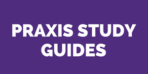 Praxis Study Guides
