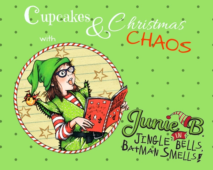 Cupcakes and Christmas CHAOS with Junie B.