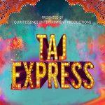 TAJ EXPRESS – A BOLLYWOOD MUSICAL REVUE