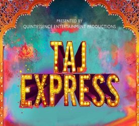 Taj Express The Bollywood Musical