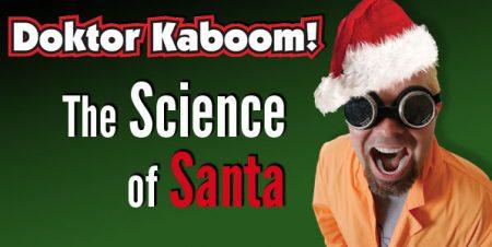 Doktor Kaboom the Science of Santa