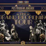 POST MODERN JUKEBOX – THE GRAND REOPENING TOUR