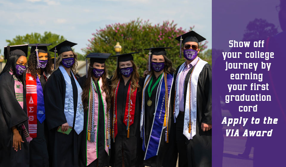 Earn your first graduation cord in your freshman year by applying for the Via Award.