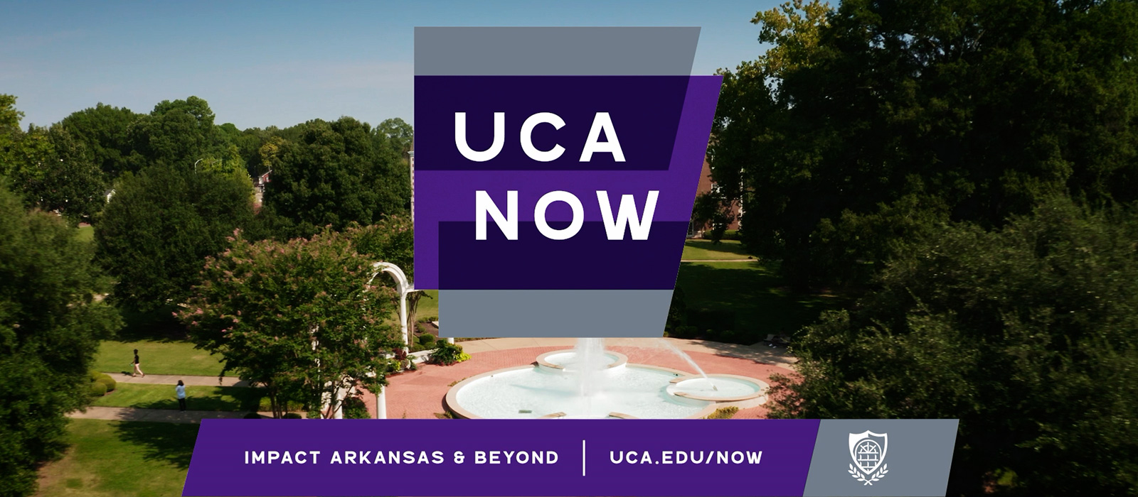 UCA Now, Impact Arkansas & Beyond